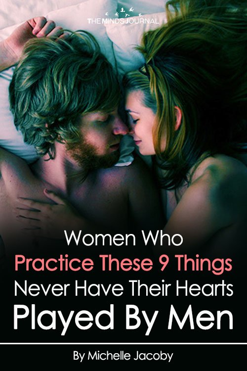 Women Who Practice These 9 Things Never Have Their Hearts Played By Men