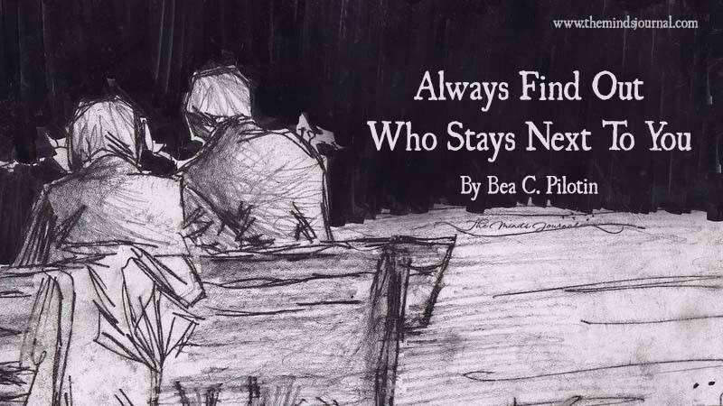 Always Find Out Who Stays Next To You