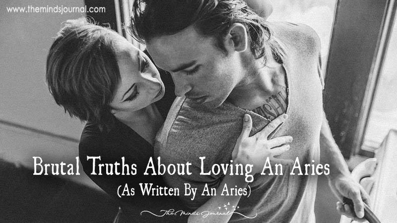 Brutal Truths About Loving An Aries