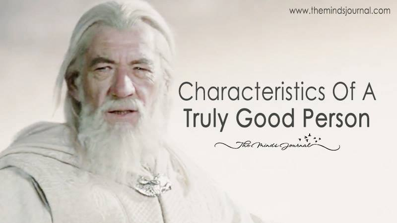 Characteristics Of A Truly Good Person