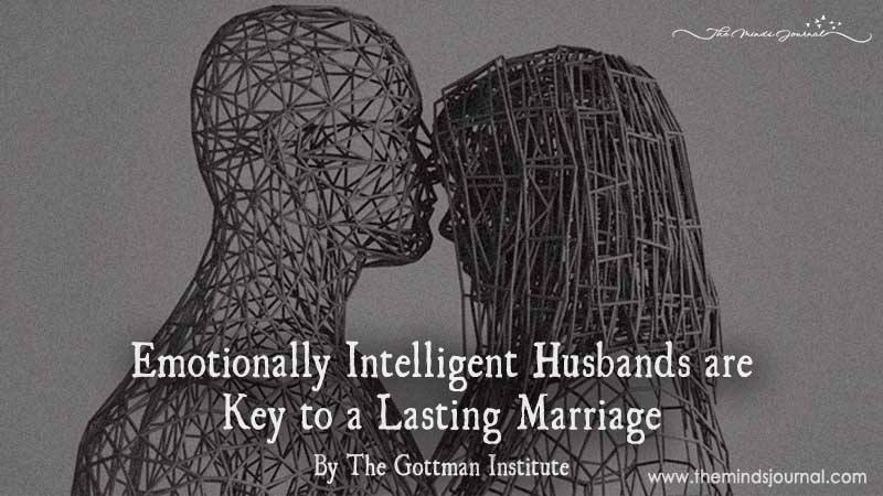 Emotionally Intelligent Husbands Are Key To A Lasting Marriage