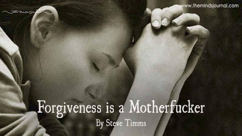 Forgiveness Is A Motherfucker