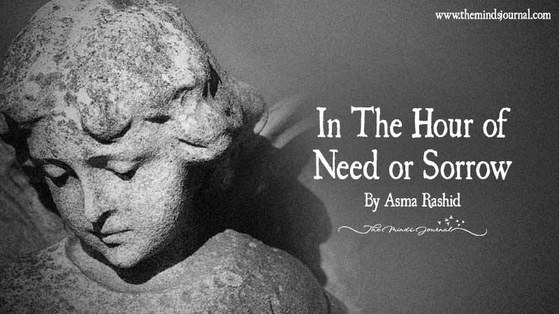 In The Hour Of Need Or Sorrow