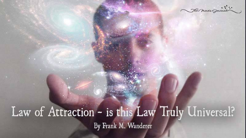 Law Of Attraction - Is This Law Truly Universal?