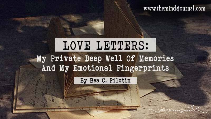 Love Letters: My Private Deep Well Of Memories And My Emotional Fingerprints