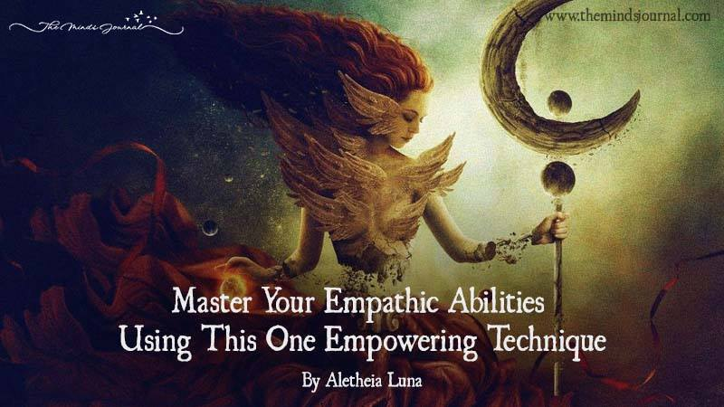 Master Your Empathic Abilities Using This One Empowering Technique