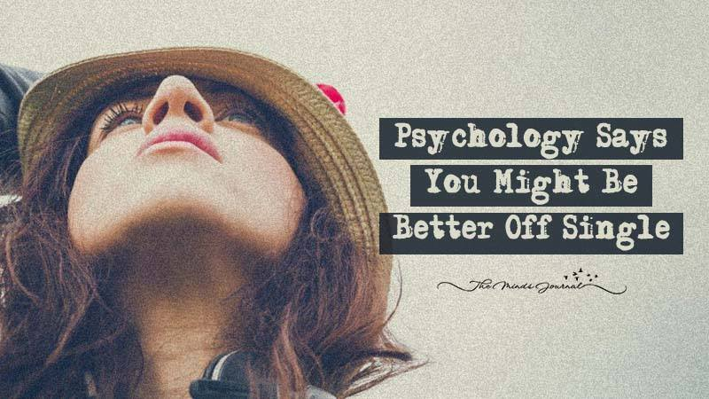 Psychology Says: You Might Be Better Off Single