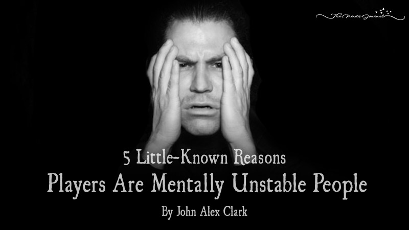 5 Little-Known Reasons Players Are Mentally Unstable People