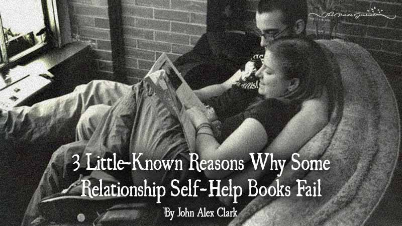 3 Little-Known Reasons Why Some Relationship Self-Help Books Fail