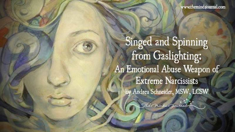 Singed and Spinning From Gaslighting: An Emotional Abuse Weapon Of Extreme Narcissists