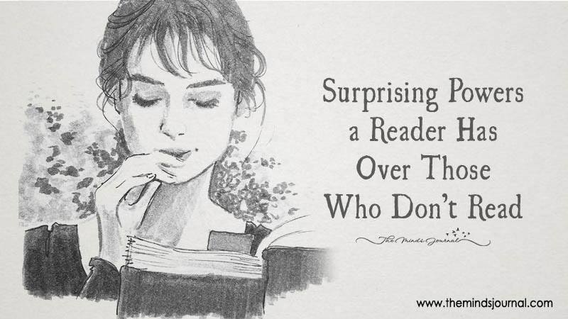 Surprising Powers A Reader Has Over Those Who Don't Read