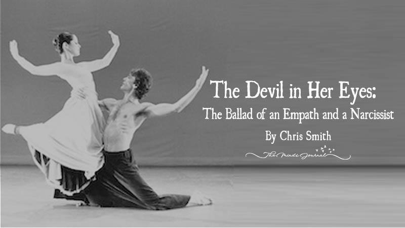 The Devil In Her Eyes: The Ballad Of An Empath And A Narcissist