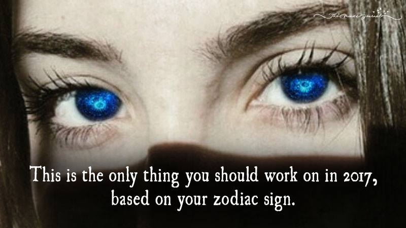 This Is The Only Thing You Should Work On In 2017, Based On Your Zodiac Sign