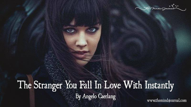 To The Stranger You Fall In Love Instantly