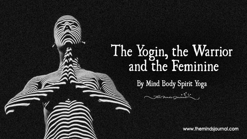 The Yogin, The Warrior And The Feminine