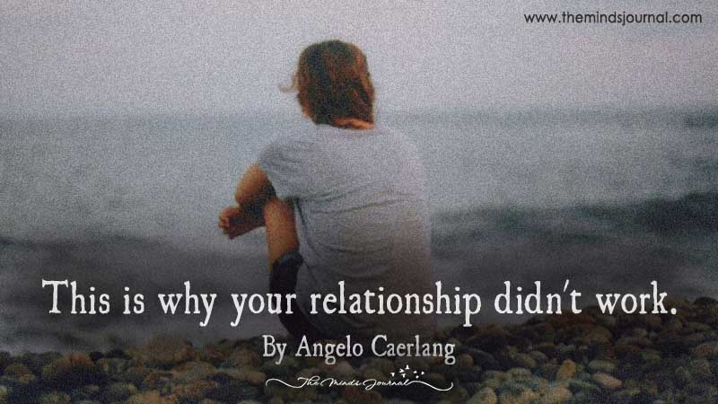 This Is Why Your Relationship Didn't Work