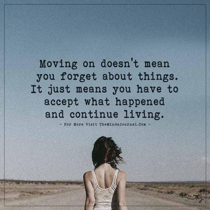 Moving on doesn't mean you forget about things.