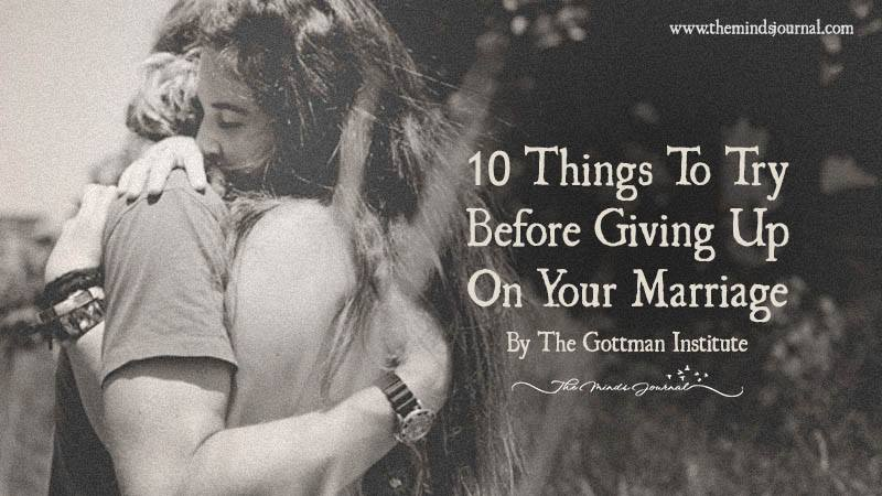 10 Things To Try Before Giving Up On Your Marriage