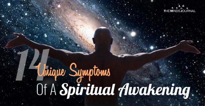 14 Unique Symptoms Of A Spiritual Awakening