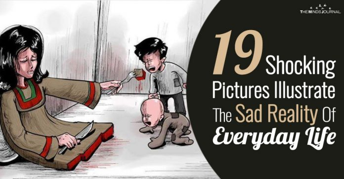 19 Shocking Pictures Illustrate The Sad Reality Of Everyday Life
