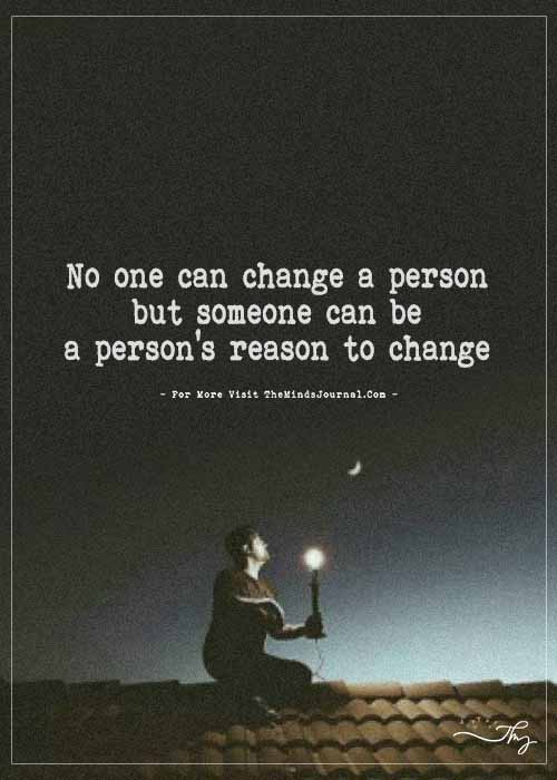 No one can change a person…
