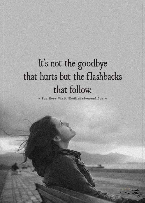 It's not the goodbye that hurts…