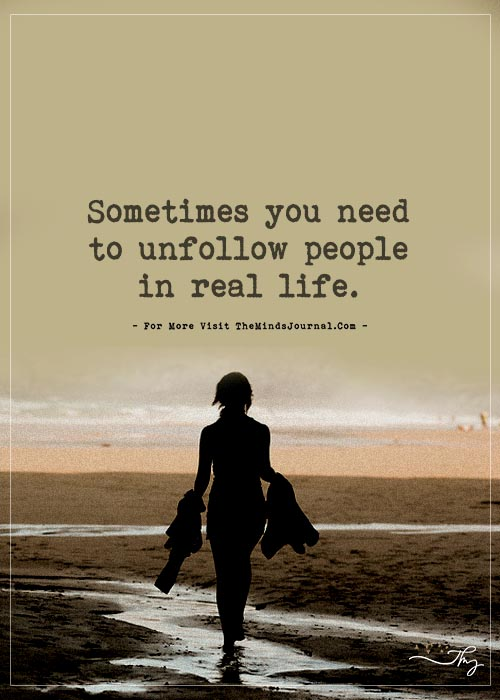 Sometimes you need to unfollow people...
