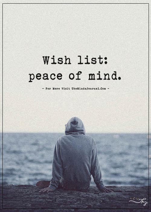 Peace Talk >> Wish list: Peace of mind. - The Minds Journal