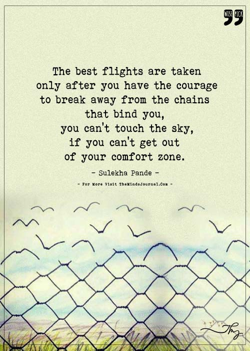 Best flights are taken after you have the courage to break free
