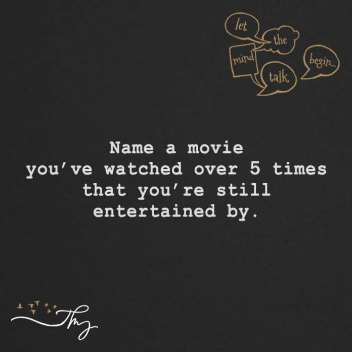 Movie you've watched over 5 times