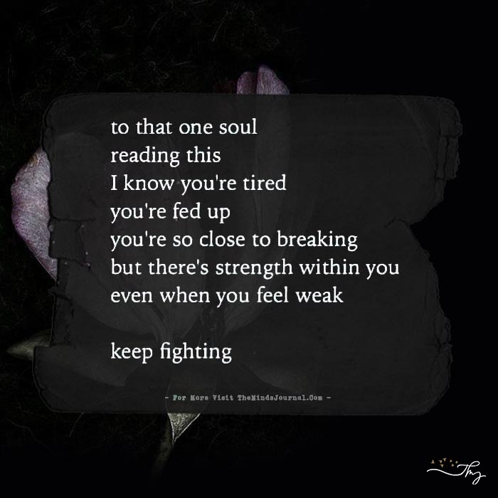 To that one soul reading this…