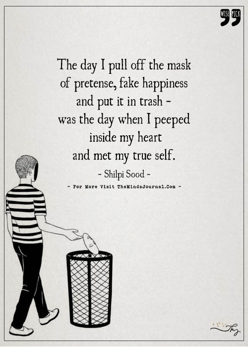 The day I pull off the mask of pretense