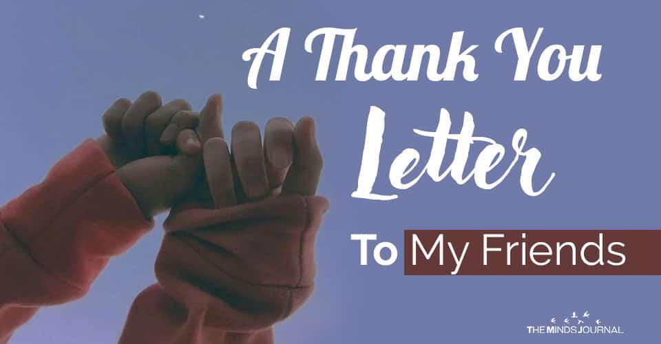A Thank You Letter To My Friends