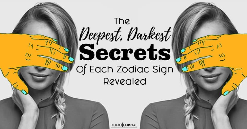 Deepest Darkest Secrets Zodiac Sign