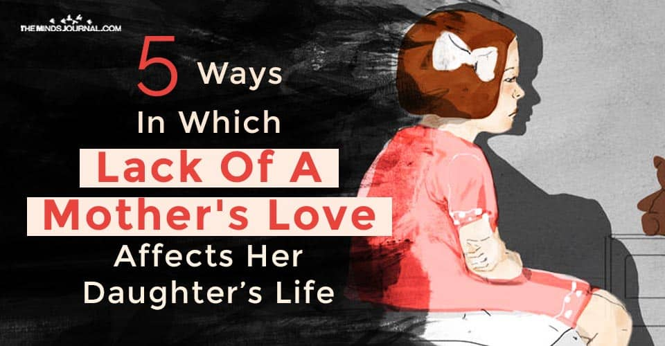 Lack Of Mothers Love Affects Her Daughters Life