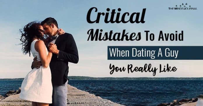 Mistakes Avoid When Dating Guy You Really Like