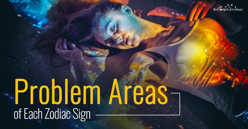 Problem Areas of Each Zodiac Sign