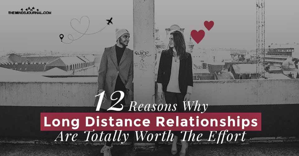 Reasons Long Distance Relationships Totally Worth Effort