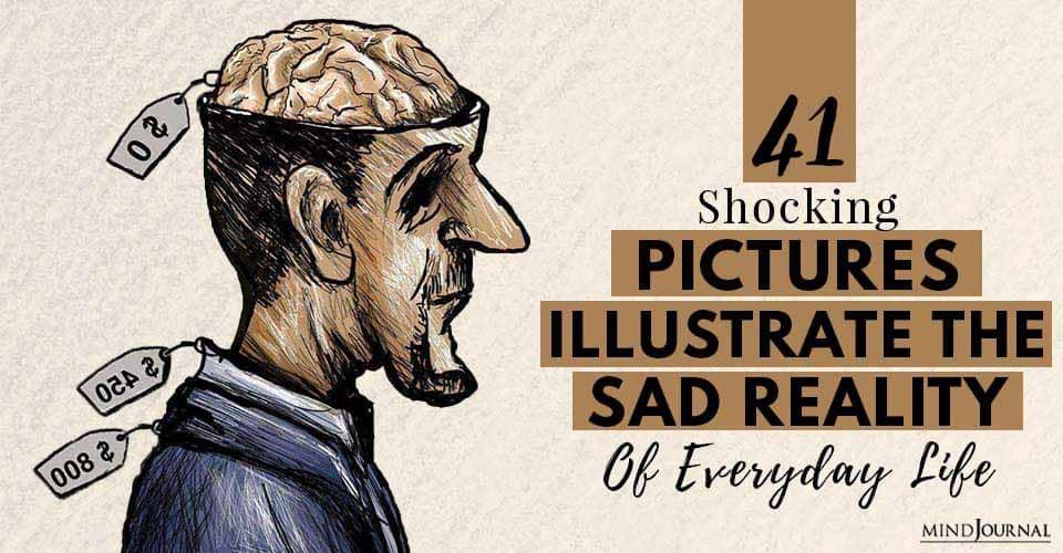 Shocking Pictures Illustrate Sad Reality Life