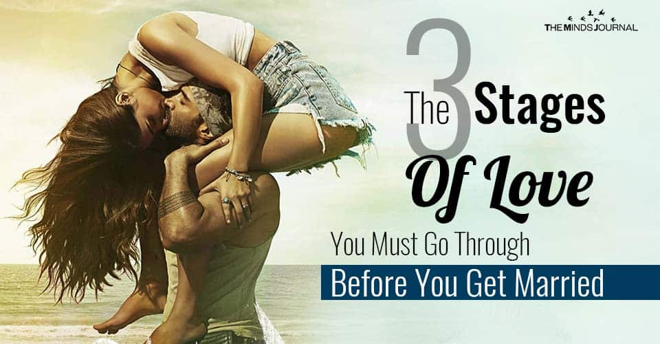 The 3 Stages Of Love You Must Go Through Before You Get Married