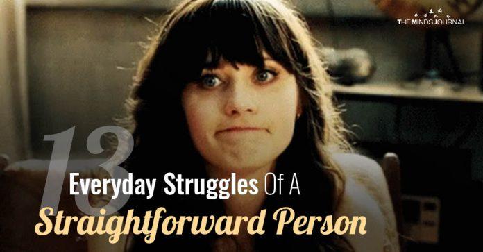Struggles Of A Straightforward Person