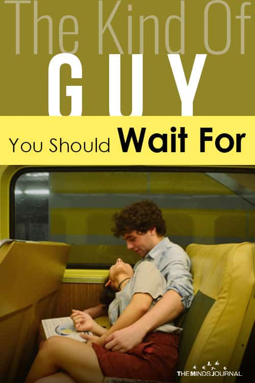 The Kind Of Guy You Should Wait For pin