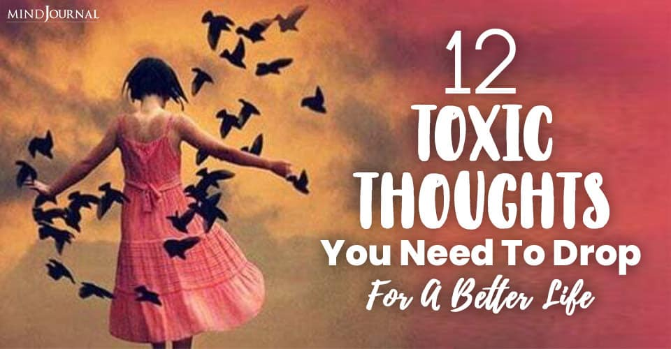 Toxic Thoughts Need To Drop Better Life
