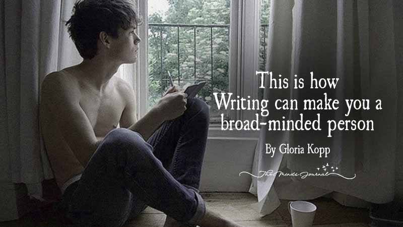 This Is How Writing Can Make You A Broad-Minded Person
