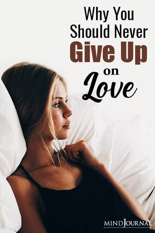 Why Should Never Give Up On Love pin