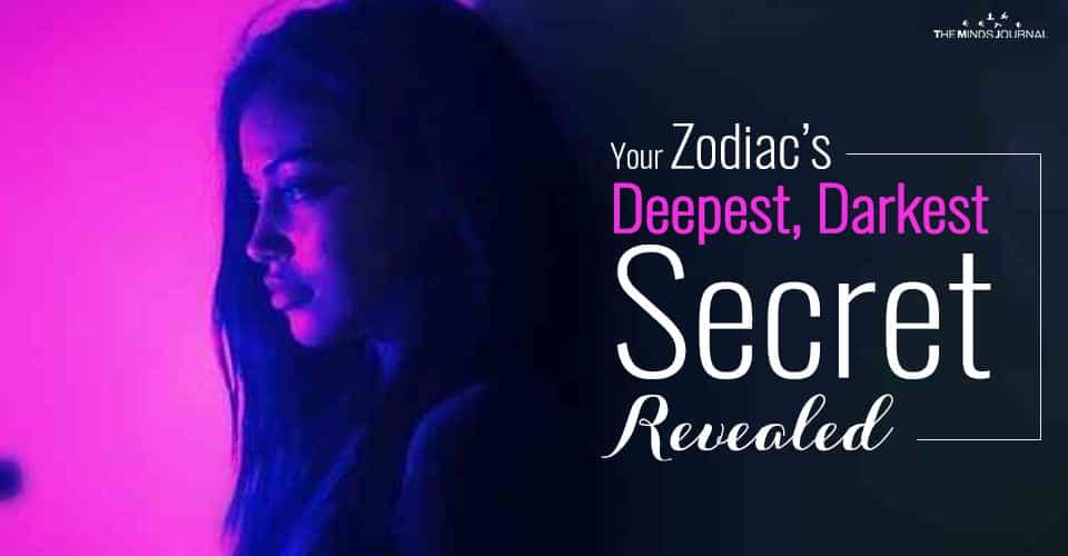 Your Zodiac's Deepest, Darkest Secret Revealed
