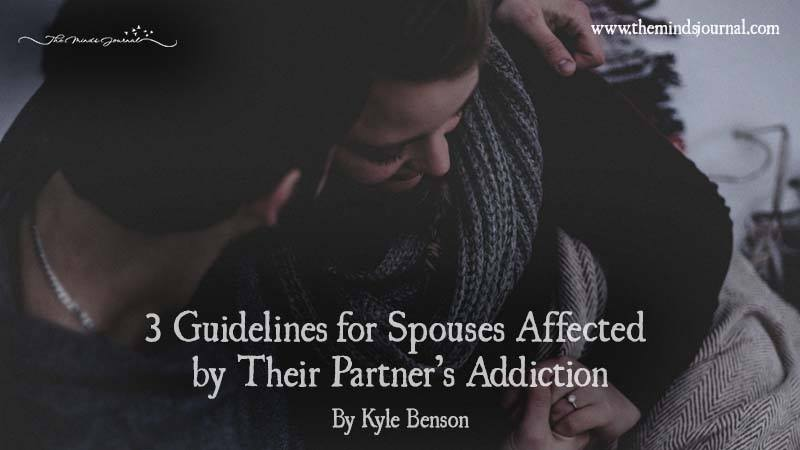 3 Guidelines for Spouses Affected by Their Partner's Addiction