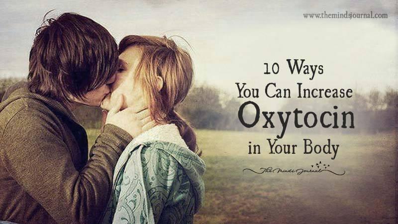 10 Ways You Can Increase Oxytocin In Your Body