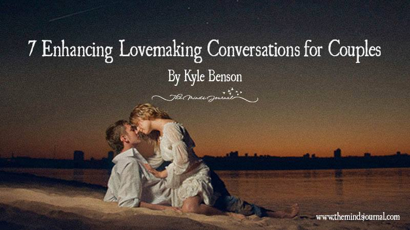 7 Enhancing Lovemaking Conversations For Couples