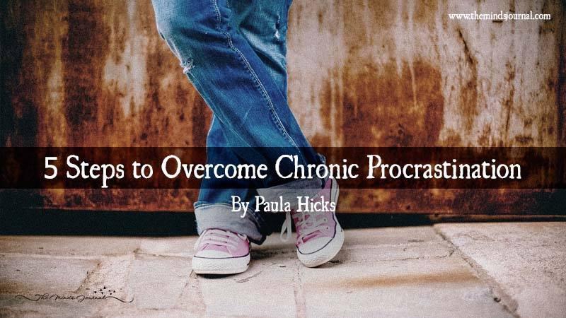 5 Steps To Overcome Chronic Procrastination